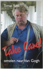 Take Care ! - Tomas Ross (ISBN 9789059114807)