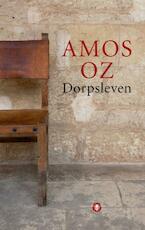 Dorpsleven - Amos Oz (ISBN 9789023465249)
