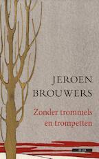Zonder trommels en trompetten - Jeroen Brouwers