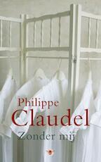 Zonder mij - Philippe Claudel (ISBN 9789023476313)