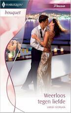 Weerloos tegen liefde - Sarah Morgan (ISBN 9789402511673)