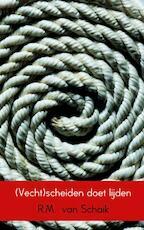(Vecht)scheiden doet lijden - Richhard van Schaik (ISBN 9789402104905)
