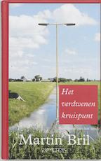 Het verdwenen kruispunt - Martin Bril (ISBN 9789044618945)