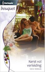 Kerst vol verleiding - Sarah Morgan (ISBN 9789461993717)