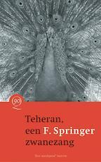 Teheran, een zwanezang - F. Springer