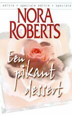 Een pikant dessert - Nora Roberts (ISBN 9789461703095)