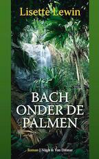 Bach onder de palmen - Lisette Lewin (ISBN 9789038895352)
