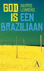 God is een Braziliaan - Harrie Lemmens (ISBN 9789025303389)