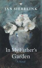 In my father's garden - Jan Siebelink