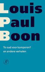 Te oud voor kamperen? - Louis Paul Boon (ISBN 9789029580724)