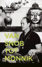 Van snob tot monnik - Hans Kloosterman (ISBN 9789079418350)