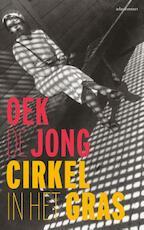 Cirkel in het gras - Oek de Jong (ISBN 9789020413373)