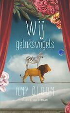 Wij geluksvogels - Amy Bloom (ISBN 9789038899008)