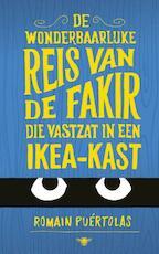 De wonderbaarlijke reis van de fakir die opgesloten zat in een kast van ikea - Romain Puértolas (ISBN 9789023483496)