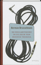 Dollartekens in de ogen van moeder Theresa - Herman Brusselmans