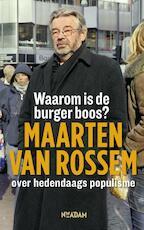 Waarom is de burger boos? - Maarten van Rossem (ISBN 9789046807958)