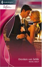Dronken van liefde - Rachel Bailey (ISBN 9789402507003)
