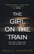 Girl on the Train - Paula Hawkins (ISBN 9780857522320)