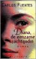 Diana, de eenzame jachtgodin - Carlos Fuentes, Francine Mendelaar (ISBN 9789029050968)