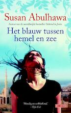 Het blauw tussen hemel en zee - Susan Abulhawa (ISBN 9789044535082)