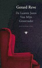 De Laatste Jaren Van Mijn Grootvader - Gerard Reve (ISBN 9789023437888)