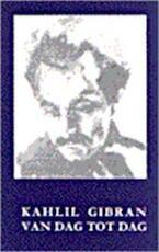 Van dag tot dag - Kahlil Gibran, Carolus Verhulst (ISBN 9789062717811)