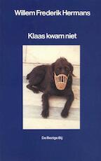 Klaas kwam niet - Willem Frederik Hermans (ISBN 9789023408345)