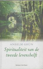 Spiritualiteit voor de tweede levenshelft - Anselm Grun (ISBN 9789059950313)