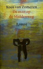De Man op de Middenweg - Koos van Zomeren (ISBN 9789029558518)