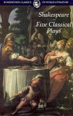 Five Classical Plays - William Shakespeare (ISBN 9781853267864)
