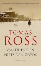 Van de doden niets dan goeds - Tomas Ross (ISBN 9789023496632)