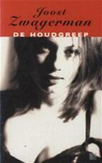 De houdgreep - Joost Zwagerman (ISBN 9789041330413)