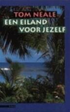 Een eiland voor jezelf - Tom Neale, Tinke Davids (ISBN 9789025406714)