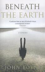 Beneath the Earth - John Boyne (ISBN 9781784160999)