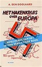Het hakenkruis over Europa - A. den Doolaard (ISBN 9789068016765)