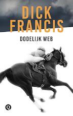 Dodelijk web - Dick Francis (ISBN 9789021402529)