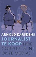 Journalist te koop - Arnold Karskens (ISBN 9789021402253)