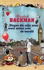 Dingen die mijn zoon moet weten over de wereld - Fredrik Backman (ISBN 9789021401423)