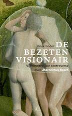 De bezeten visionair - Henk Boom (ISBN 9789025301088)