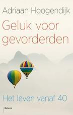 Geluk voor gevorderden - Adriaan Hoogendijk (ISBN 9789460031540)