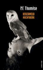 Verzameld nachtwerk - P.F. Thomése (ISBN 9789025447779)