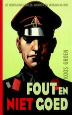 Fout en niet goed - Koos Groen (ISBN 9789089756916)