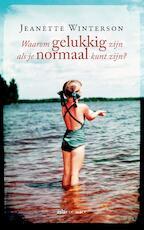 Waarom gelukkig zijn als je ook normaal kunt zijn - Jeanette Winterson (ISBN 9789025449469)