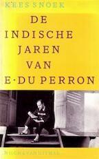 De Indische jaren van E. du Perron - K. Snoek (ISBN 9789023679158)