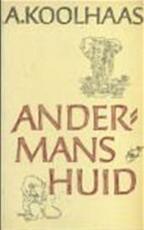 Andermans huid - Anton Koolhaas (ISBN 9789028203457)