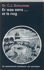 Er was eens... er is nog - Cornelis Johannes Schuurman (ISBN 9789020248159)