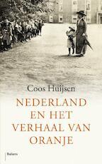 Nederland en het verhaal van Oranje - Coos Huijsen (ISBN 9789460033377)
