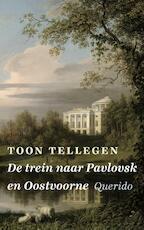 De trein naar Pavlovsk en Oostvoorne - Toon Tellegen (ISBN 9789021403205)