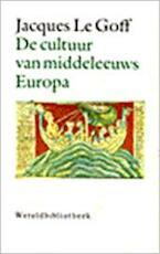 Cultuur van middeleeuws europa - Jacques Le Goff (ISBN 9789028415225)
