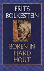 Boren in hard hout - B. Bolkestein, Frits Bolkestein (ISBN 9789053336731)